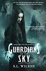 Guardians of the Sky: Volume 2 (Guardian Series) by S. L. Wilson (2016-01-21)