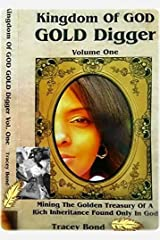 Kingdom Of GOD GOLD Digger: Mining The Golden Treasury Of A Rich Inheritance Found Only In God Paperback