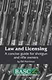 Law and Licensing: A Concise Guide for Shotgun and Rifle Owners (BASC Handbook)