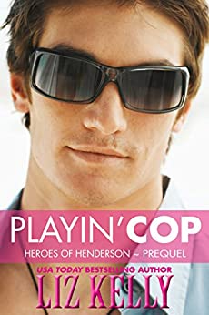 Playin' Cop: Heroes of Henderson by [Kelly, Liz]