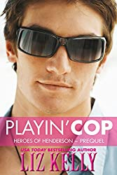Playin' Cop: Heroes of Henderson ~ Prequel