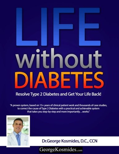 Life Without Diabetes: 90 Days to a Better Life (Basic Recommendations For A Type 2 Diabetes)