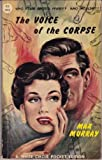 img - for The Voice of the Corpse by Murray, Max(August 1, 1985) Paperback book / textbook / text book