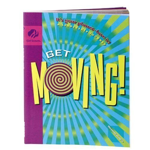 Download Get Moving! (Girl Scout Journey Books, It's your planet-love it!) PDF