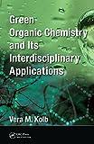 Green Organic Chemistry and its Interdisciplinary Applications
