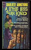 A Little Less Than Kind, Charlotte Armstrong, 1558820574
