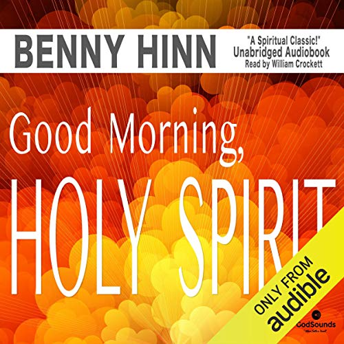 Good Morning, Holy Spirit (Good Morning Holy Spirit Benny Hinn Audiobook)