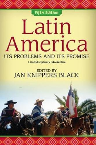 Latin America: Its Problems and Its Promise: A Multidisciplinary Introduction