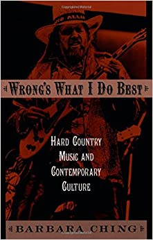 Book Wrong's What I Do Best: Hard Country Music and Contemporary Culture