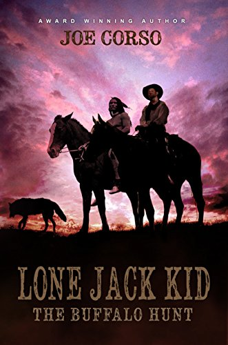 Lone Jack Kid: The Buffalo Hunt (The Lone Jack Kid Book 3) (Famous Black Cowboys Of The Old West)