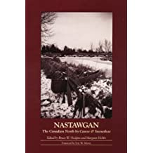 Nastawgan: The Canadian North by Canoe & Snowshoe
