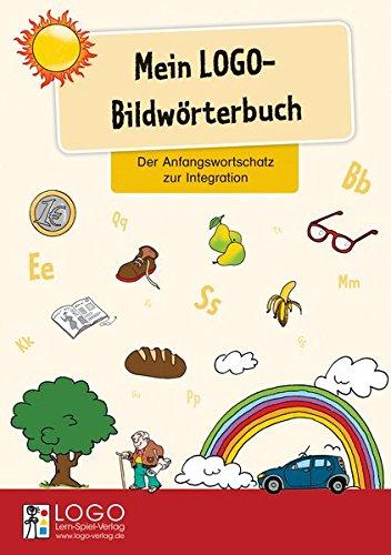 Mein LOGO-Bildwörterbuch: Der Anfangswortschatz zur Integration
