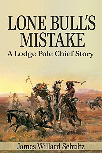 Lone Bull's Mistake: A Lodge Pole Chief - Mountain Lodge Elk
