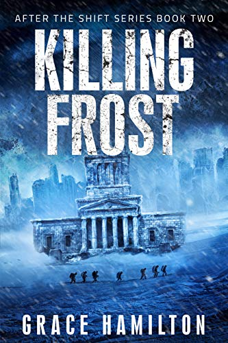 Killing Frost (After the Shift Book 2) by [Hamilton, Grace]