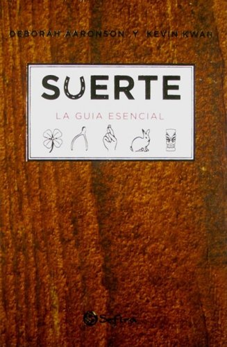 Suerte/ Luck: La guia esencial/ The Essential Guide