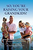 Best Books   Sos - So, You're Raising Your Grandkids: Tested Tips, Research Review