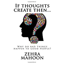If thoughts create then...: Why do bad things happen to good people?