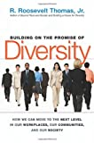 Building on the Promise of Diversity: How We Can Move to the Next Level in Our Workplaces, Our Communities, and Our Society