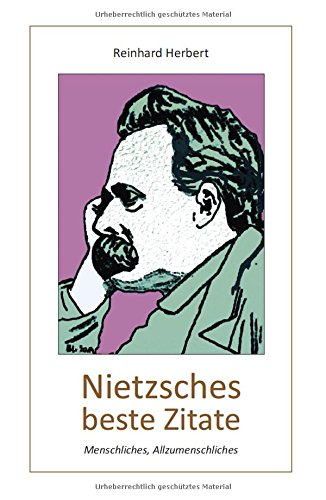 Nietzsches beste Zitate: Menschliches, Allzumenschliches