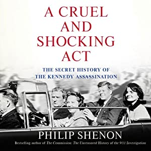 A Cruel and Shocking Act Audiobook