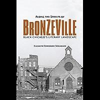 Along the Streets of Bronzeville: Black Chicago's Literary Landscape (New Black Studies Series)