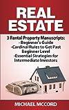Real Estate: 3 Rental Property Manuscripts (Turnkey Rental Properties, Beginners Guide, Cardinal Rules, Essential Strategies)