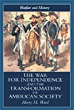The War for Independence and the Transformation of American Society: War and Society in the United States, 1775-83 (Warfare and History)