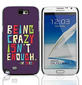 Graphic4You Being Crazy Isn't Enough Message Quote Hard Case Cover for Samsung Galaxy Note 2 Note II