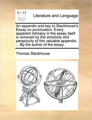 an appendix and key to stackhouse s essay on punctuation every  an appendix and key to stackhouse s essay on punctuation every apparent intricacy in the essay itself is removed by the simplicity and perspicuity of