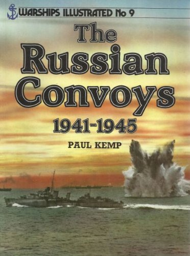 The Russian Convoys 1941-1945 - Warships Illustrated