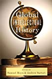 Global Intellectual History (Columbia Studies in International and Global History), , 0231160488