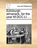 Edinburgh Almanack, for the Year M Dcc Li, See Notes Multiple Contributors, 1170936032