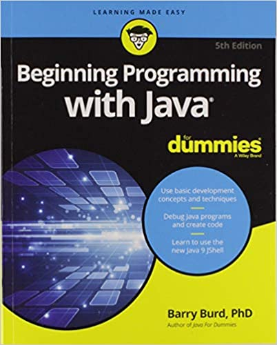 Beginning Programming with Java For Dummies (For Dummies