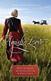 img - for An Amish Love: Three Amish Novellas book / textbook / text book