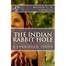 The Indian Rabbit hole: a forbidden truth