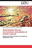 Actividades Físicas-Recreativas Vinculadas Al Medio Natural, Alexis García Ponce De León and Ana María  Cejas, 3847362054