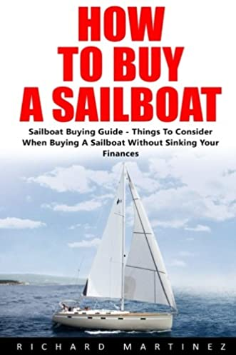 how to buy a sailboat sailboat buying guide things to consider rh amazon com Car Guide Car Guide