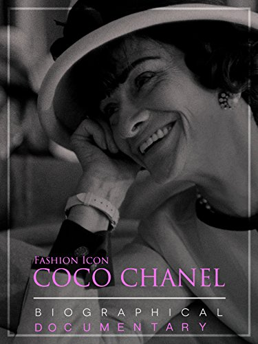 (Fashion Icon Coco Chanel Biographical Documentary)