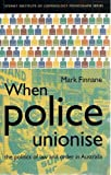 img - for When Police Unionise: The politics of law and order in Australia (Institute of Criminology Monographs) book / textbook / text book