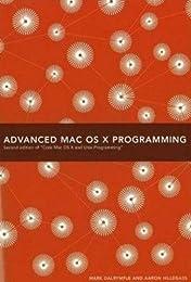 Advanced Mac OS X Programming (2nd Edition of Core Mac OS X & Unix Programming)
