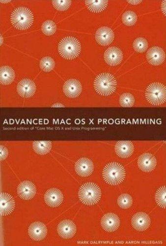 Advanced Mac Os X Programming 2nd Edition Of Core Mac Os X Unix Programming Dalrymple Mark Hillegass Aaron 9780974078519 Amazon Com Books