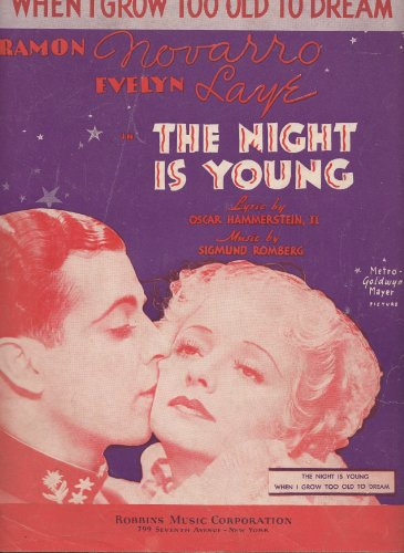- When I Grow Too Old to Dream: From Movie The Night is Young (Vintage Sheet music)