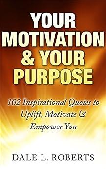 Your Motivation Purpose Inspirational Motivational ebook