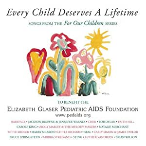 Every Child Deserves A Lifetime: Songs From The For Our Children Serie