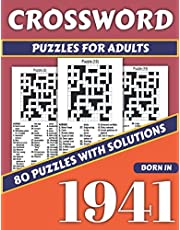 Crossword Puzzles For Adults: Born In 1941: Crossword Puzzle Book For Adults Who Loves Challenging Puzzles Containing 80 Large Print Puzzles With Solutions As A Perfect Gift For Anyone Who Were Born In 1941