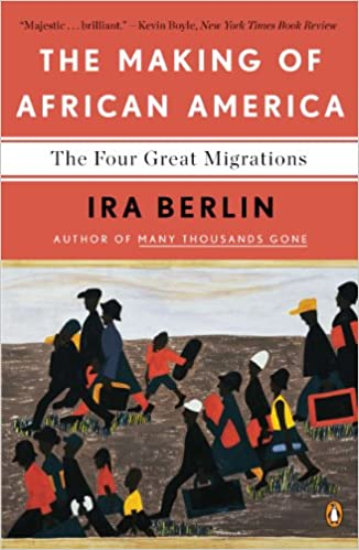 Amazon the making of african america the four great migrations amazon the making of african america the four great migrations ebook ira berlin kindle store fandeluxe Image collections