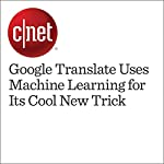 Google Translate Uses Machine Learning for Its Cool New Trick | Luke Lancaster