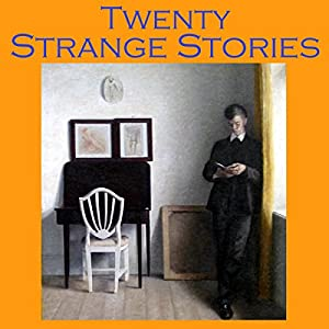 Twenty Strange Stories Audiobook