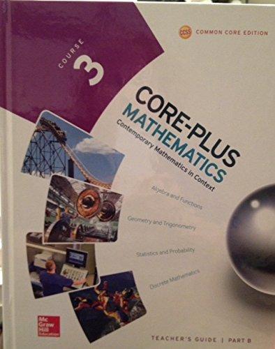 - Core-Plus Mathematics, Course 3 Teacher's Guide Part B