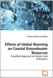 Effects of Global Warming on Coastal Groundwater Resources, Priyantha Ranjan Sarukkalige, 3639244982
